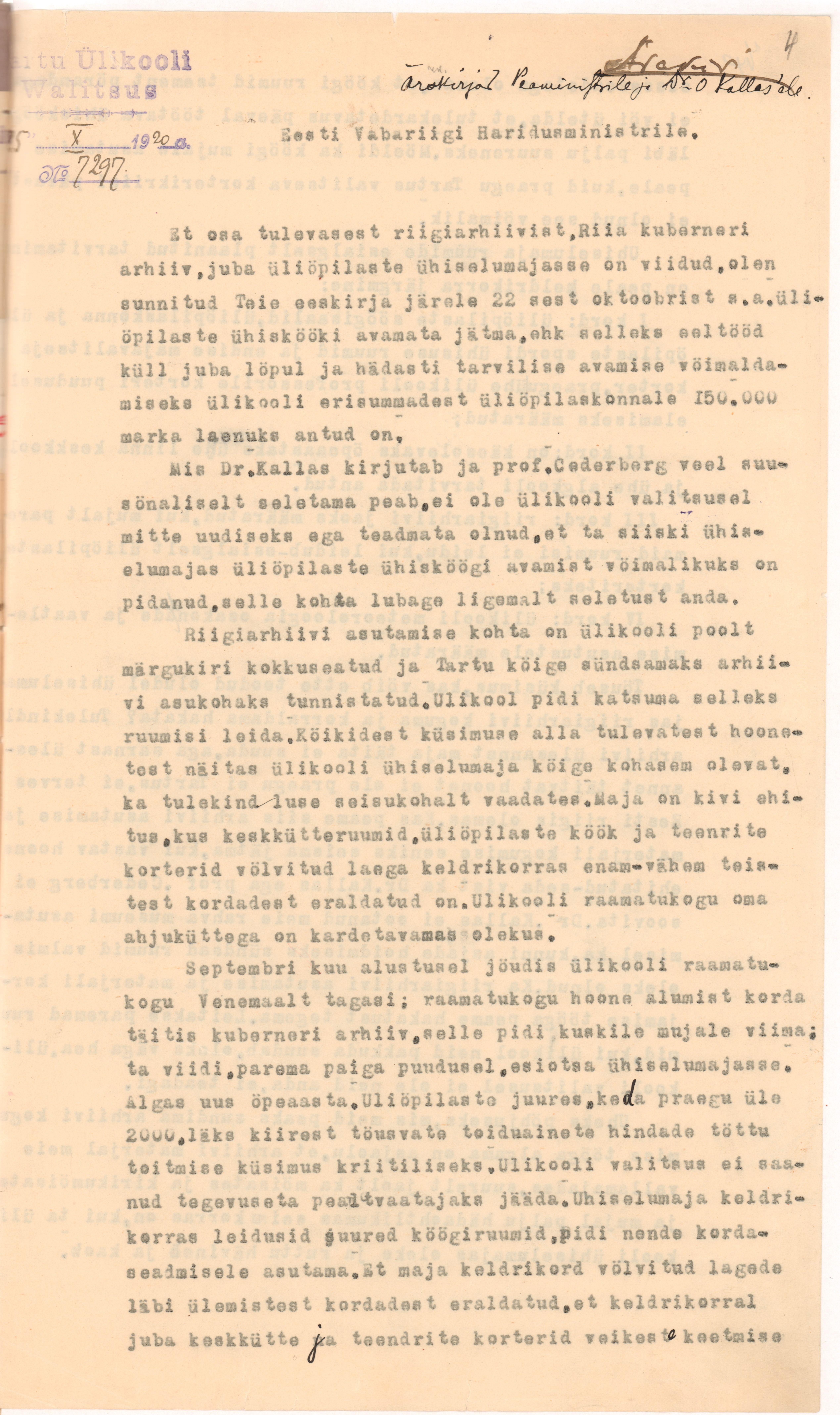 Põhjalikult käsitleb ruumikasutust ja sellega seotud probleeme ja lahendusi rektor kirjas haridusministrile 25. oktoobrist 1920. EAA.2100.4.467, l. 4-5. 2100.4.467(1)