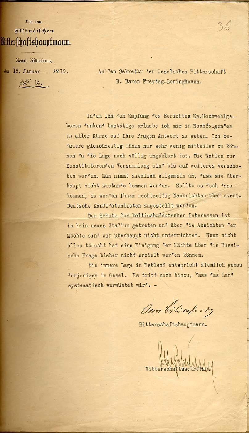 15.jaanuaril 1919 Otto von Lilienfeld'i teade Burchard von Freytag-Loringhoveni sekretärile olukorrast mandril. Riik oli laastatud, Venemaa küsimus oli veel lahendamata, põhiseaduskogu valimised lükati edasi ja võib-olla ei toimu üldse. Läänemere-Saksa huvide kaitsest pole midagi lisada, sest meil ei ole teavet suurvõimude plaanide kohta. RA, EAA.957.1.1426, l. 36