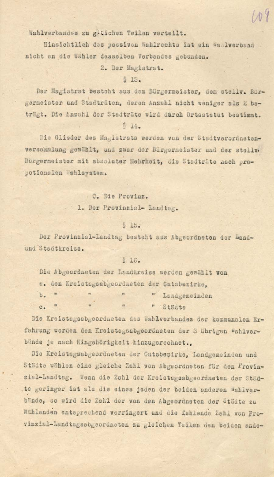 Oktoobris 1918 valmib Eesti- ja Liivimaa ühise maanõukogu välja töötatud Balti hertsogiriigi põhiseaduse kava. Selles pannakse paika valitsemiskord kohalikul (kreis, linn ja provints) ja riigi tasandil. Kõrgem esinduskogu pidi olema kahekojaline (senat ja Balti maapäev). Riigi eesotsas seisis mõistagi monarh. RA, EAA.957.1.306, l. 109